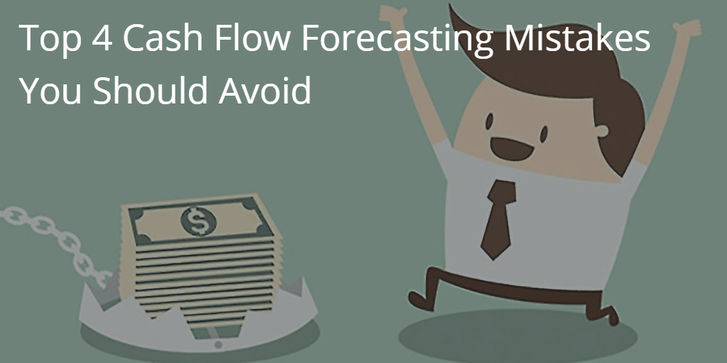 Top 4 Cash Flow Forecasting Mistakes You Should Avoid